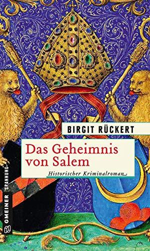 Das Geheimnis von Salem: Eine fast wahre Geschichte (Historische Romane im GMEINER-Verlag) (Zisterziensermönch Johannes)