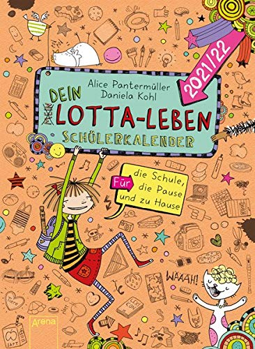 Dein Lotta-Leben. Schülerkalender 2021/22: Für die Schule, die Pause und zu Hause (Mein Lotta-Leben)