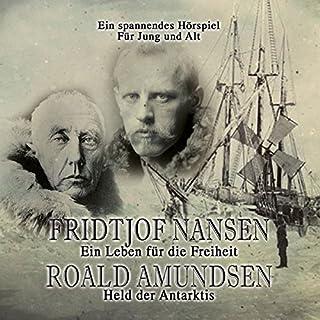 Fridtjof Nansen - Ein Leben für die Freiheit / Roald Amundsen - Held der Antarktis Titelbild