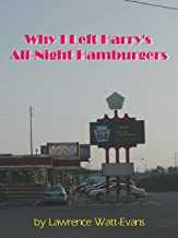 Why I Left Harry's All-Night Hamburgers