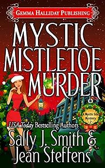 Mystic Mistletoe Murder (Mystic Isle Mysteries Book 2) by [Sally J. Smith, Jean Steffens]