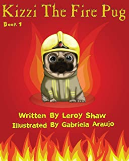 Kizzi The Fire Pug (Volume 1)