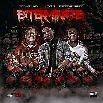 Exterminate (feat. Freesmoke Pooh & Freesmoke Hotboy)
