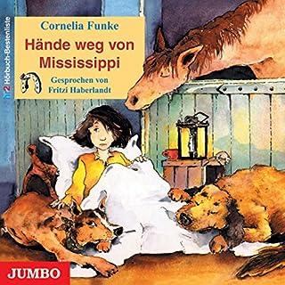Hände weg von Mississippi                   Autor:                                                                                                                                 Cornelia Funke                               Sprecher:                                                                                                                                 Fritzi Haberlandt                      Spieldauer: 3 Std. und 21 Min.     51 Bewertungen     Gesamt 4,7