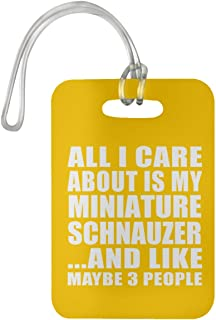 All I Care About is My Miniature Schnauzer - Luggage Tag Bag-gage Suitcase Tag Durable - Dog Pet Owner Lover Friend Memorial Athletic Gold Birthday Anniversary Valentine's Day Easter