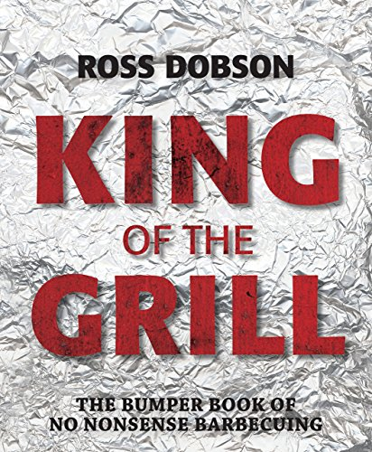 King of the Grill: The bumper book of no...