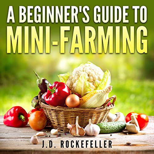 A Beginner's Guide to Mini-Farming audiobook cover art