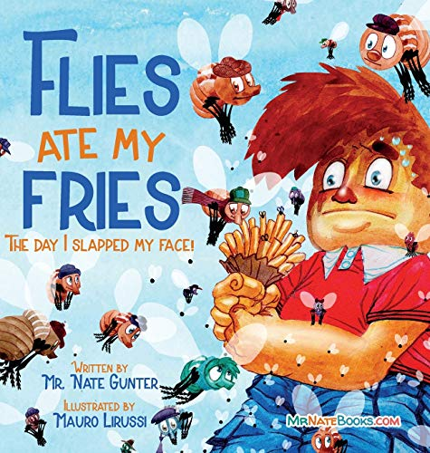 Flies Ate My Fries: The day I slapped my face! (Children Fiction Books on Life and Behavior)