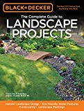 Black & Decker The Complete Guide to Landscape Projects: Natural Landscape Design - Eco-friendly Water Features - Hardscaping - Landscape Plantings (Black & Decker Complete Guide)