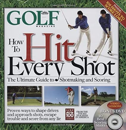How to Hit Every Shot