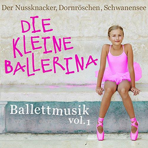 Ballettmusik: Die kleine Ballerina - Der Nussknacker, Dornröschen, Schwanensee, Vol. 1