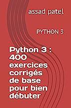 Livres Python 3 : 400 exercices corrigés de base pour bien débuter: PYTHON 3 PDF