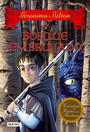 El bosque embrujado: Crónicas del Reino de la Fantasía 3 (Geronimo Stilton)
