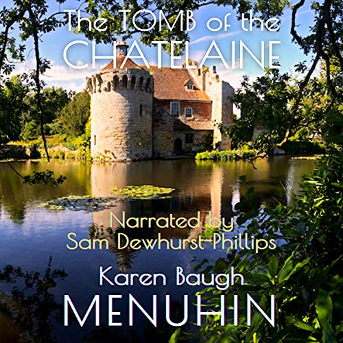 The Tomb of the Chatelaine: A 1920s Country House Murder Mystery (Heathcliff Lennox, Book 6)