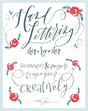 Hand Lettering Step by Step: Techniques & Projects to Express Yourself Creatively