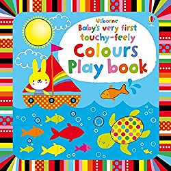 Usborne Baby's Very First Touchy-Feely Colours Playbook