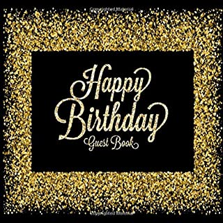 Happy Birthday Guest Book: Celebration Message logbook For Visitors Family and Friends To Write In Comments & Best Wishes With and Gift Log (Celebration Guestbook)