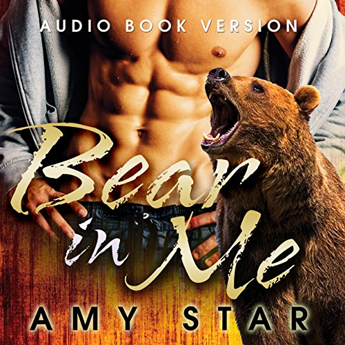 The Bear in Me Audiobook By Amy Star cover art