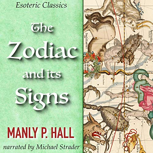 The Zodiac and Its Signs: Esoteric Classics  By  cover art
