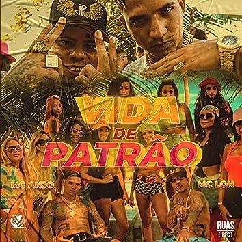 Vida de Patrão (feat. MC Lon)