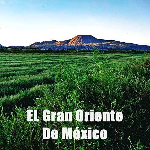 El Gran Oriente de México  feat. Mario Alfredo