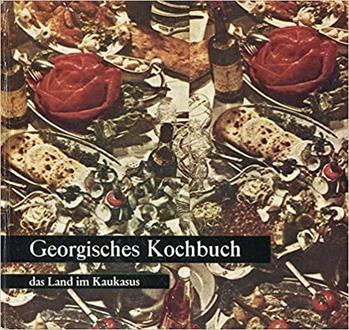 Georgisches Kochbuch - Rezepte aus dem Land im Kaukasus