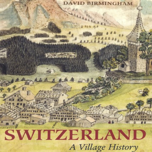Switzerland: Village History audiobook cover art