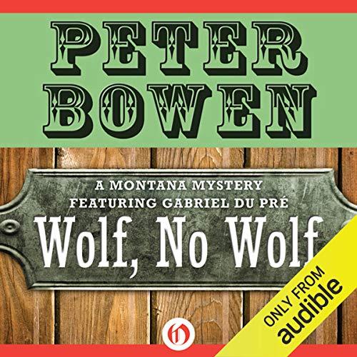 Couverture de Wolf, No Wolf: A Montana Mystery featuring Gabriel Du Pré, Book 3