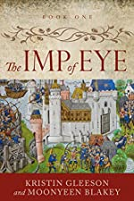 The Imp of Eye: A Suspense Filled Novel of Medieval England on the Eve of the Wars of the Roses (The Renaissance Sojourner Series Book 1)