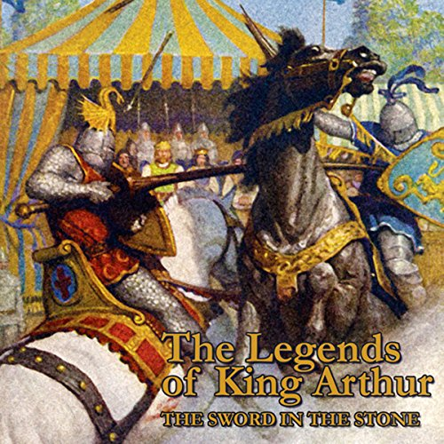 The Legends of King Arthur: The Sword In The Stone audiobook cover art
