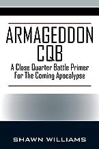Armageddon CQB: A Close Quarter Battle Primer For The Coming Apocalypse