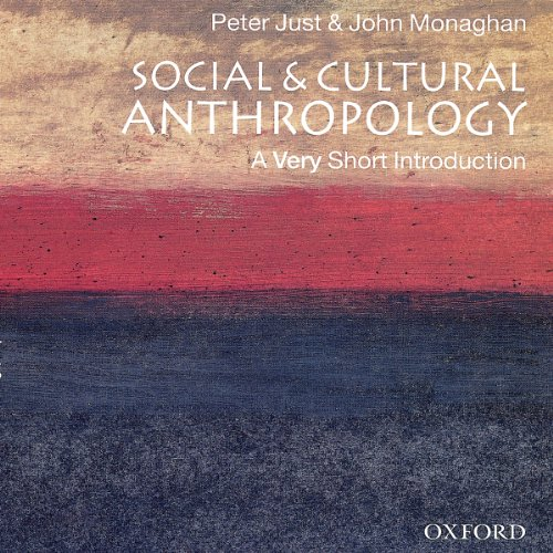 Social and Cultural Anthropology: A Very Short Introduction                   By:                                                                                                                                 John Monaghan,                                                                                        Peter Just                               Narrated by:                                                                                                                                 Eric Martin                      Length: 5 hrs and 10 mins     3 ratings     Overall 4.3