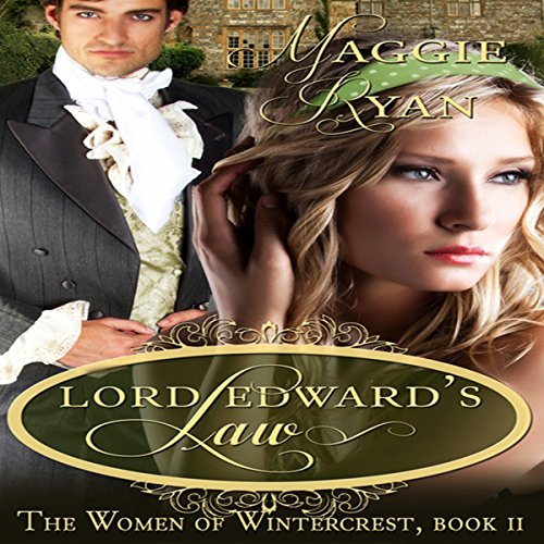 Lord Edward's Law     The Women of Wintercrest, Book 2              By:                                                                                                                                 Maggie Ryan                               Narrated by:                                                                                                                                 Phaedra London                      Length: 3 hrs and 56 mins     5 ratings     Overall 4.6