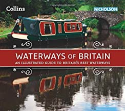 Waterways of Britain: An illustrated guide to Britain's waterways (Collins Nicholson Waterways Guides): An Illustrated Guide to Britain's Best Waterways