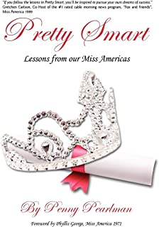 Pretty Smart: Lessons From Our Miss Americas