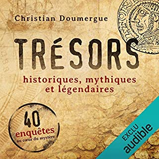 Trésors                   Written by:                                                                                                                                 Christian Doumergue                               Narrated by:                                                                                                                                 François Hatt                      Length: 10 hrs and 43 mins     Not rated yet     Overall 0.0
