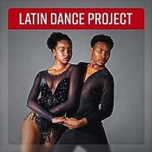 Latin Dance Project - Sensual Salsa, Hot Samba, Romantic Bachata, Sexy Tango