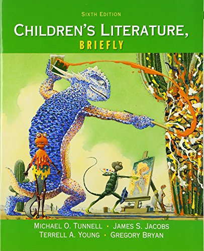 Compare Textbook Prices for Children's Literature, Briefly 6 Edition ISBN 9780133846553 by Tunnell, Michael O.,Jacobs, James S.,Young, Terrell A.,Bryan, Gregory