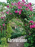 Gartenträume 2017 - Gartenkalender (42 x 56) - Landschaftskalender