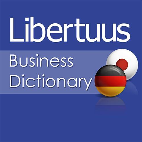 Libertuus Wirtschaft Wörterbuch – Deutsch - Japanisch Wörterbuch für Begriffe aus den Bereichen Finanzen und Volkswirtschaftslehre