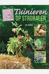 Tuinieren op strobalen: de revolutionaire methode voor het telen van groenten en kruiden: overal, vroeger in het seizoen en zonder onkruid wieden Paperback