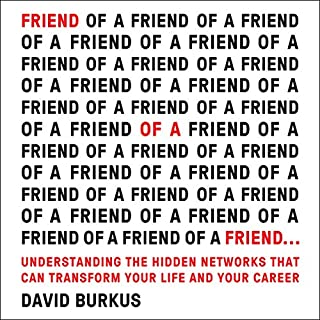 Friend of a Friend...     Understanding the Hidden Networks That Can Transform Your Life and Your Career              By:                                                                                                                                 David Burkus                               Narrated by:                                                                                                                                 P. J. Ochlan                      Length: 7 hrs and 53 mins     74 ratings     Overall 4.5