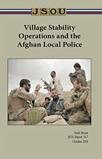 Village Stability Operations and the Afghan Local Police