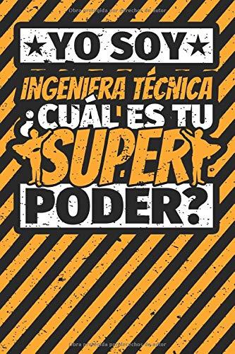 Cuaderno con lineas: Yo soy Ingeniera técnica - ¿Cuál es tu superpoder?