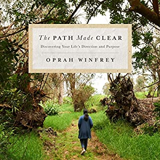 The Path Made Clear     Discovering Your Life's Direction and Purpose              By:                                                                                                                                 Oprah Winfrey                               Narrated by:                                                                                                                                 Oprah Winfrey,                                                                                        full cast                      Length: 2 hrs and 55 mins     3,685 ratings     Overall 4.8