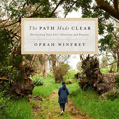 The Path Made Clear     Discovering Your Life's Direction and Purpose              By:                                                                                                                                 Oprah Winfrey                               Narrated by:                                                                                                                                 Oprah Winfrey,                                                                                        full cast                      Length: 2 hrs and 55 mins     3,719 ratings     Overall 4.8