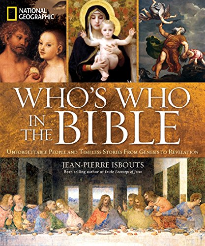 National Geographic Who's Who in the Bible: Unforgettable People and...