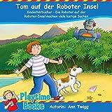 Tom auf der Roboter Insel : Kinderhörbücher - Die Roboter