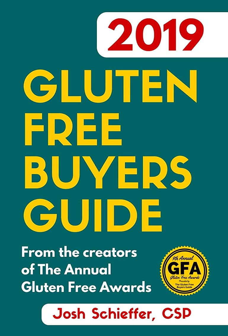 2019 Gluten Free Buyers Guide: Connecting you to the best in gluten free so you can skip to the good stuff. (English Edition)