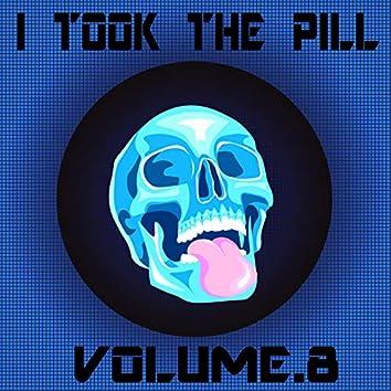 I Took The Pill, Vol. 8